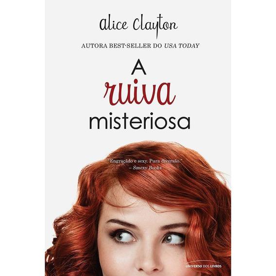 Livro - A Ruiva Misteriosa - Alice Clayton - Lacrado