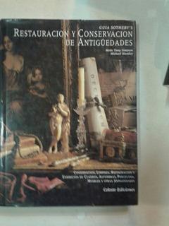 Restauracion Y Conservacion De Antigüedades Guia Sotheby´s