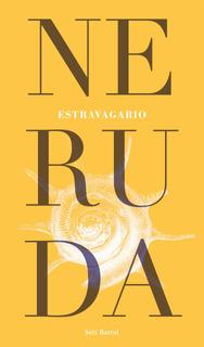 Estravagario De Pablo Neruda - Seix Barral
