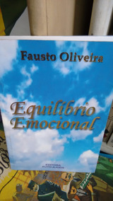 Equilíbrio Emocional Fausto Oliveira 2006 1ª Ed Auto Ajuda