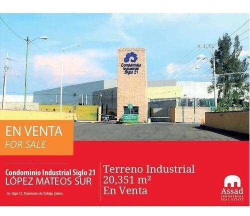 Terreno En Venta López Mateos Sur / Land For Sale De 20,351m2 En Parque Industrial Siglo 21