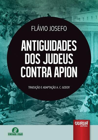 Antiguidades Dos Judeus Contra Apion Livro Flavio Josefo