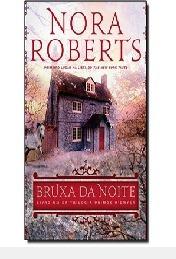 Bruxa Do Noite - Livro 1 Da Trilogia Pri Nora Roberts