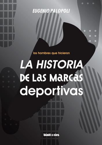 Imagen 1 de 1 de Eugenio Palopoli - La Historia De Las Marcas Deportivas