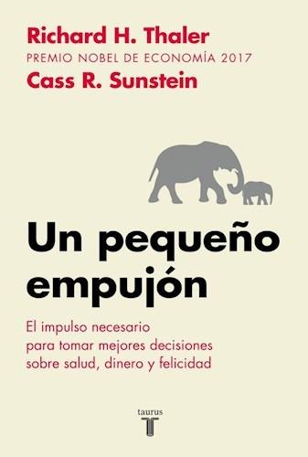 Un Pequeño Empujón - Thaler, Richard Y Sunstein, Cass
