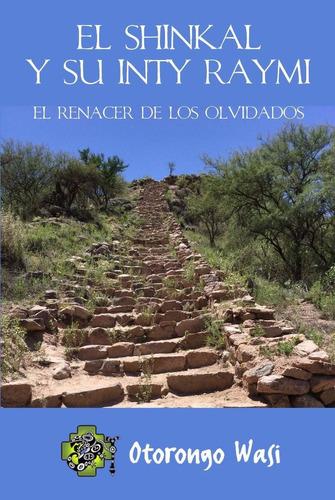 Libro  El Shinkal Y Su Inti Raymi  Comunitario Otorongo Wasi