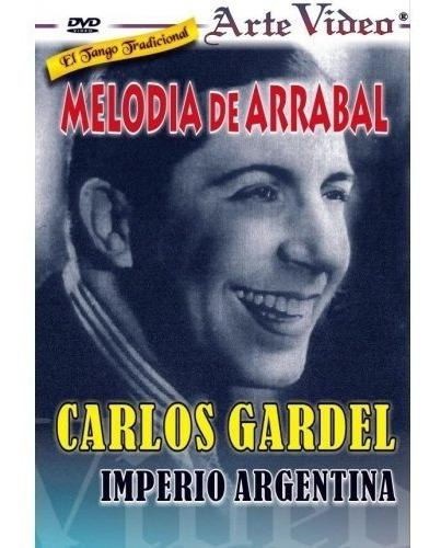 Melodía De Arrabal - Carlos Gardel-i. Argentina-dvd Original