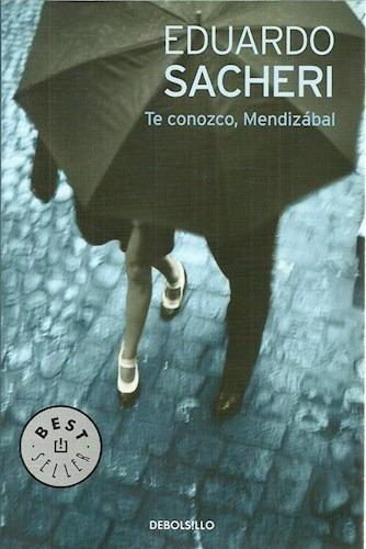 Te Conozco Mendizabal - Sacheri Eduardo (best Seller)