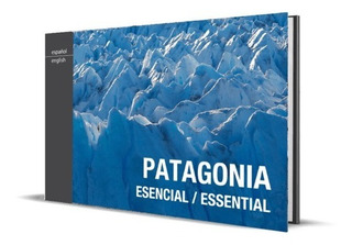 Guia Viaje De Dios Editores Esencial / Essential Patagonia
