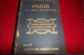 Livro Antigo De 1920 C/ Mapas Antigos De Paris E Arredores