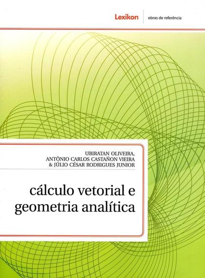 Cálculo Vetorial E Geometria Analítica - Série Obras De R