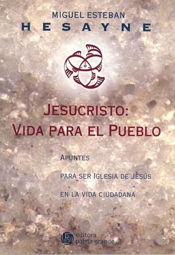 Jesucristo: Vida Para El Pueblo