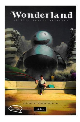 Wonderland - Ed. Pictus - Agustin Graham Nakamura