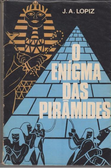 O Enigma Das Pirâmides - J. A. Lopiz - Frete $ 8,00