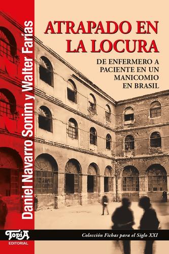 Atrapado En La Locura (daniel Navarro Sonim Y Walter Farías)