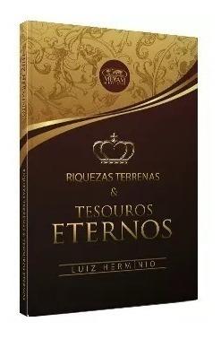 Livro - Riquezas Terrenas E Tesouros Eternos - Luiz Hermínio