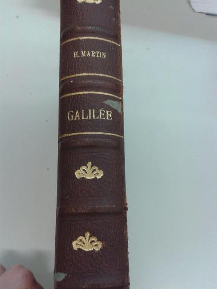 Antigo E Raro Livro Galilée - T. H. Martin, 1868
