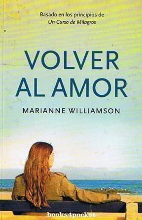 Libro - Volver Al Amor - Williamson Marianne (papel)