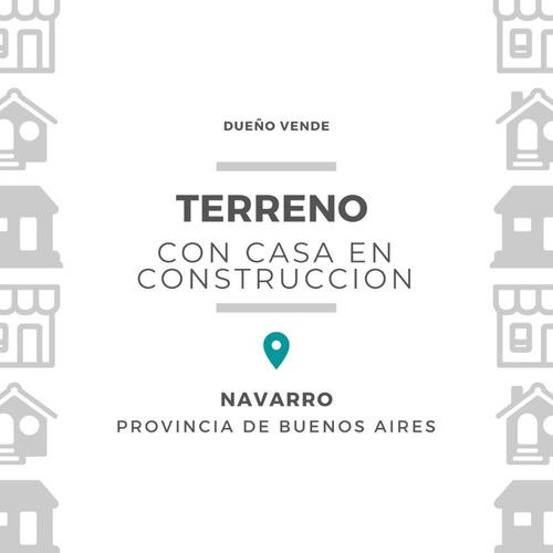 Imagen 1 de 9 de Terreno Con Casa En Construcción Situado En Navarro