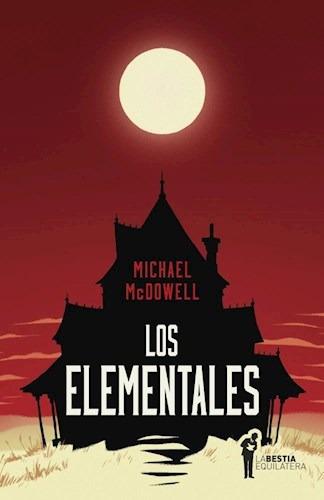 Imagen 1 de 3 de Elementales, Michael Mcdowell, Ed. Bestia Equilátera
