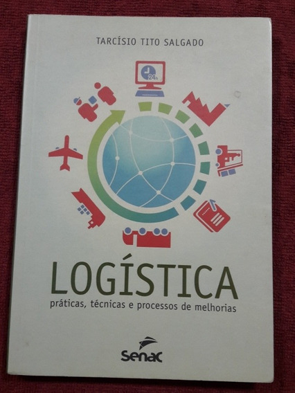 Livro Logística Práticas, Técnicas E Processo De Melhorias