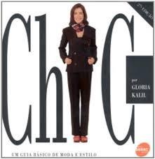 Chic: Um Guia Básico De Moda E Estilo Kalil, Gloria