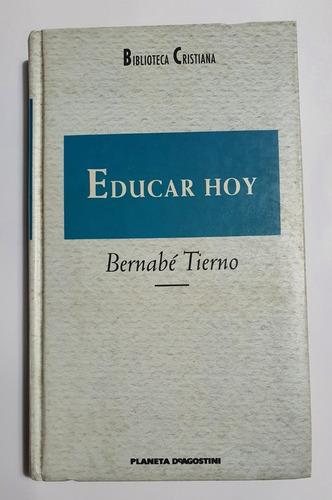 Educar Hoy De Los Seis A Los Veinte Años