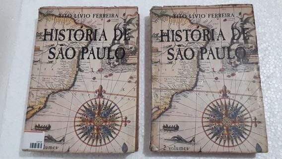 Volumes 1 E 2: História De São Paulo Tito Lívio Ferreira