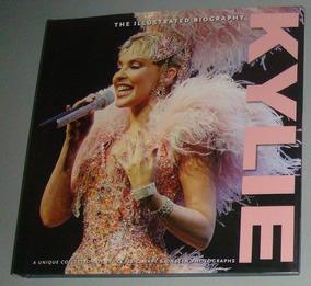 Livro Kilye ( Minogue ) The Illustrated Biography