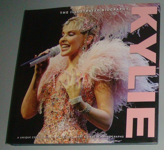 Livro Kilye ( Minogue ) The Illustrated Biography