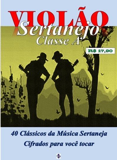 Violão-40 Músicas Cifradas Para Violão-clássicos Sertanejo
