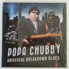 Lp Popa Chubby / Universal Breakdown Blues - Importado Novo