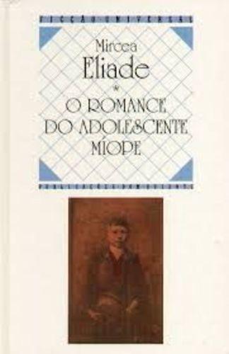 Livro O Romance Do Adolescente Míope Mircea Eliade