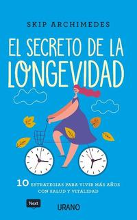 El Secreto De La Longevidad - Skip Archimedes