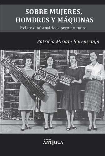 Libro - Sobre Mujeres, Hombres Y Máquinas, De Patricia Boren