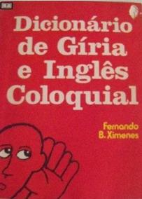 Livro Raro Dicionário De Gíria E Inglês Coloquial Ediouro