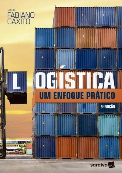 Logistica - Um Enfoque Pratico - 3ª Ed.