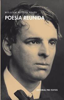 Poesía Reunida, William Butler Yeats, Ed. Pre-textos