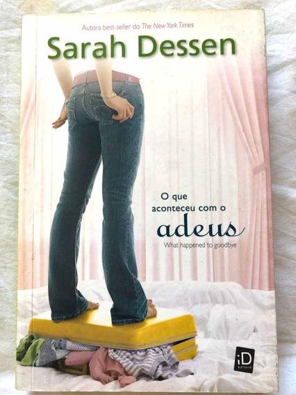 O Que Aconteceu Com O Adeus - Sarah Dessen