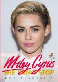 Miley Cyrus - Uma Biografia