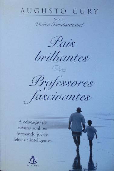 Livro: Pais Brilhantes, Professores Fascinantes-augusto Cury