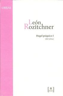 Hegel Psiquico 1 - León Rozitchner