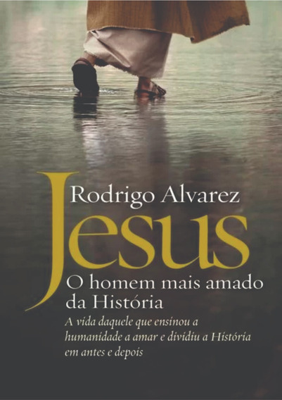 Jesus O Homem Mais Amado Da História + Frete Grátis 1 Brinde