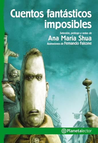 Imagen 1 de 2 de Cuentos Fantásticos Imposibles  Ana M.shua Planetalector