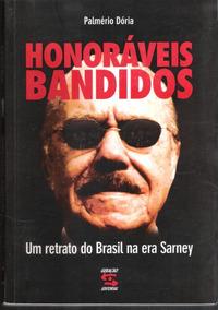 Honoráveis Bandidos - Palmério Dora - 750