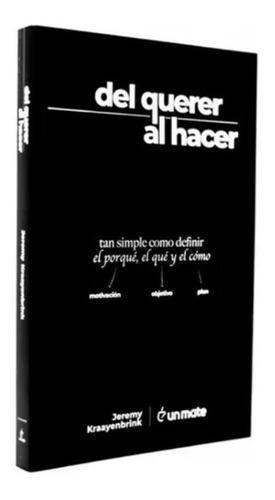 Libro Del Querer Al Hacer -  Jeremy Kraayenbrink