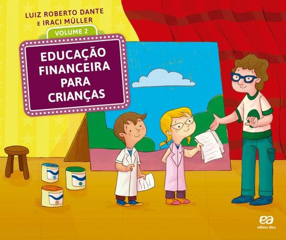 Educacao Financeira Para Criancas - Vol. 2