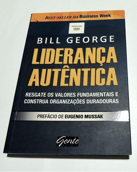 Liderança Autêntica Bill George Gente