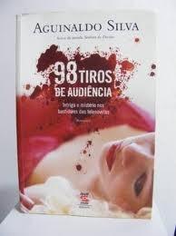 98 Tiros De Audiência - Aguinaldo Silva