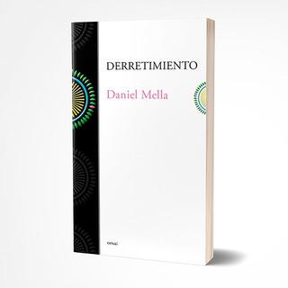 Derretimiento - Daniel Mella (editorial Orsai)